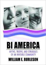 Bi America- Myths, Truths, And Struggles Of An Invisible Community