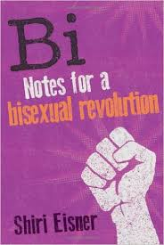 Bi- Notes From A Sexual Revolution