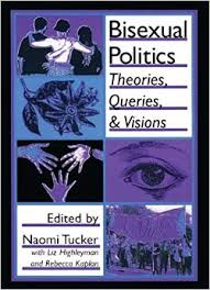 Bisexual Politics- Theories, Queries, and Visions