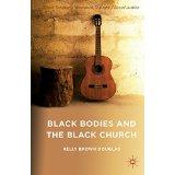 Black Bodies and the Black Church- A Blues Slant