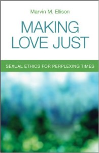 Making Love Just- Sexual Ethics for Perplexing