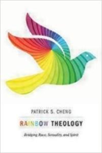 Rainbow Theology- Bridging Race, Sexuality, and Spirit
