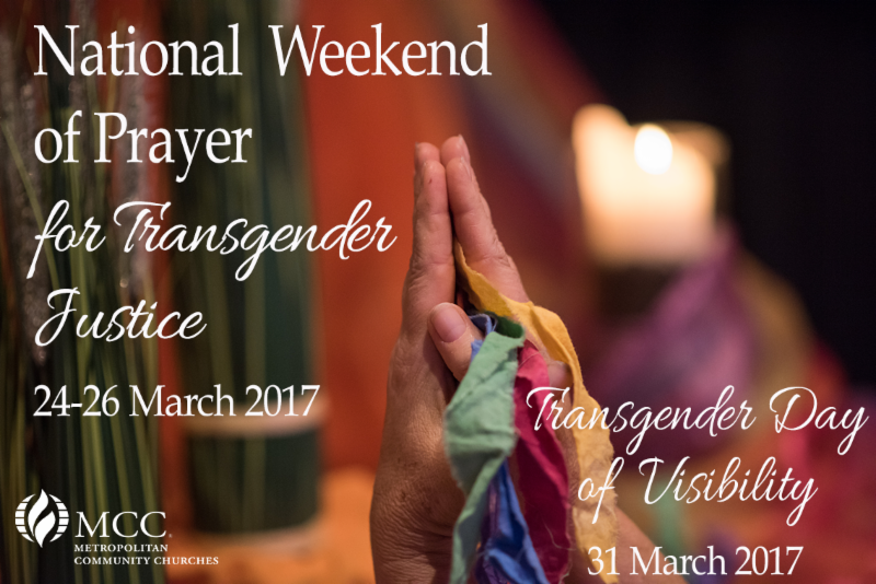 National Weekend of Preayer for Transgender Justice - Transgender Visibility and OUR Call