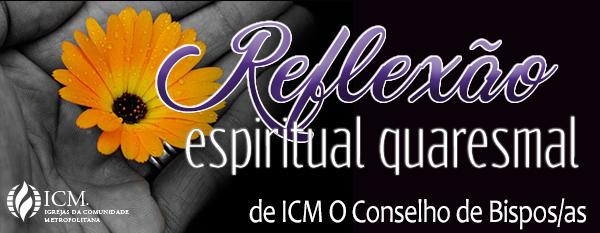 Quaresma 2017 - Reflexão espiritual quaresmal