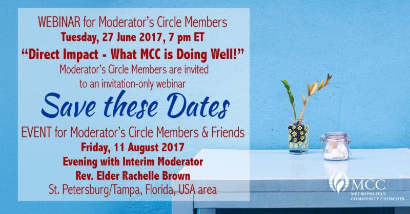 save these dates - Moderator's Circle Jun 2017: Celebrating MCC Churches